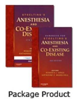 Stoelting's Anesthesia and Coexisting Disease 5/e and Handbook for Stoelting's Anesthesia and Coexisting Disease 3/e Package