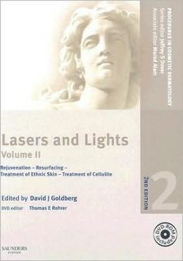 Procedures in Cosmetic Dermatology Series: Lasers and Lights: Volume 2 with DVD: Rejuvenation - Resurfacing - Treatment of Ethnic Skin - Treatment of Cellulite