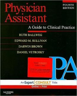 Physician Assistant: A Guide to Clinical Practice: Expert Consult - Online and Print