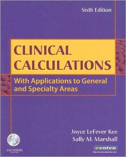 Clinical Calculations: With Applications to General and Specialty Areas