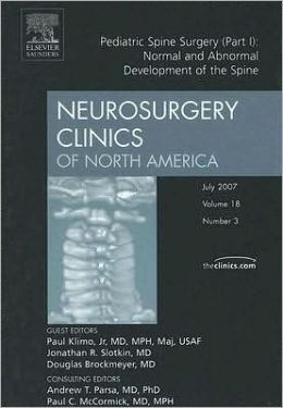 Pediatric Spine Surgery: Normal and Abnormal Development of the Spine - Part I, An Issue of Neurosurgery Clinics