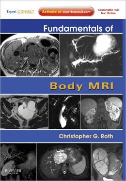 Fundamentals of Body MRI: Expert Consult- Online and Print
