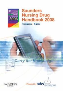 Saunders Nursing Drug Handbook - 2008 CD-ROM PDA Software Powered by Skyscape