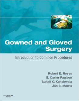 Gowned and Gloved Surgery: Introduction to Common Procedures
