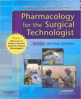 Pharmacology for the Surgical Technologist with Mosby's Essential Drugs for Surgical Technologists