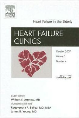 Heart Failure in the Elderly, An Issue of Heart Failure Clinics