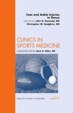 Foot and Ankle Injuries in Dance, An Issue of Clinics in Sports Medicine