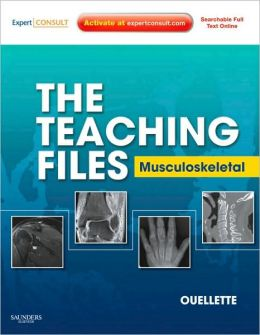 The Teaching Files: Musculoskeletal: Expert Consult - Online and Print