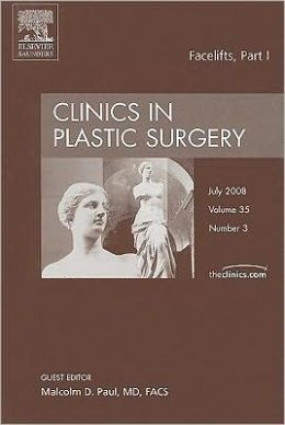 Facelifts, Part I, An Issue of Clinics in Plastic Surgery