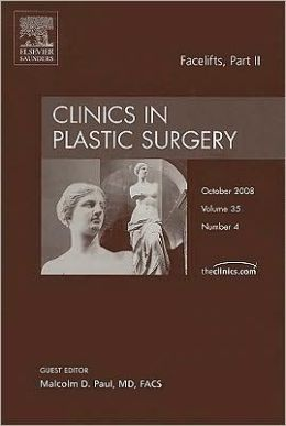 Facelifts, Part II, An Issue of Clinics in Plastic Surgery
