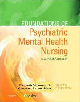 Foundations of Psychiatric Mental Health Nursing: A Clinical Approach