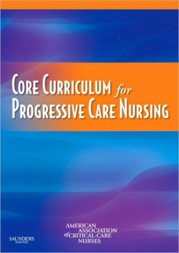 Core Curriculum for Progressive Care Nursing