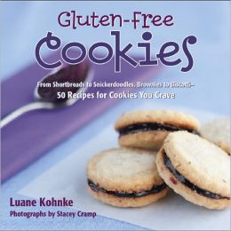 Gluten-Free Cookies : From Shortbreads to Snickerdoodles, Brownies to Biscotti: 50 Recipes for Cookies You Crave
