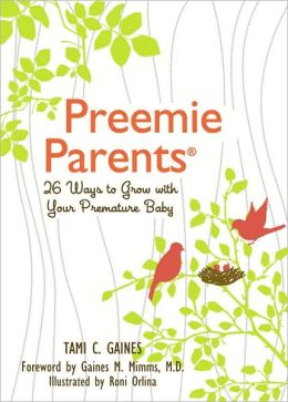 Preemie Parents: 26 Ways to Grow with Your Premature Baby