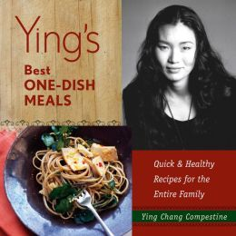 Ying's Best One-Dish Meals: Quick & Health Recipes for the Entire Family