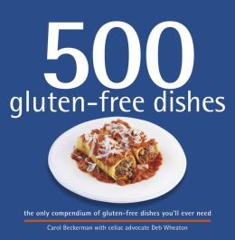 500 gluten-free dishes: the only compendium of gluten-free dishes you'll ever need