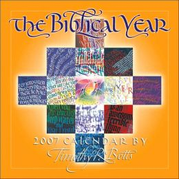 The Biblical Year 2007 Calendar