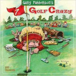2011 Golf Crazy By Gary Patterson Wall Calendar