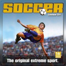 2011 Soccer: The Original Extreme Sport Wall Calendar