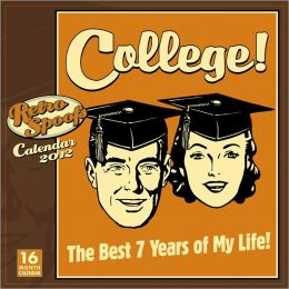 2012 College! The Best 7 Years of My Life Wall Calendar
