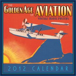 2012 Golden Age of Aviation Wall Calendar