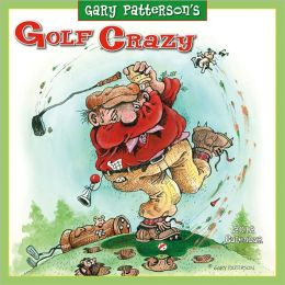 2012 Golf Crazy by Gary Patterson Wall Calendar