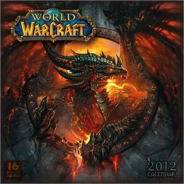 World of Warcraft 2012 Wall Calendar Blizzard Entertainment