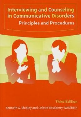 Interviewing and Counseling in Communicative Disorders: Principles and Procedures