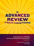 Book Cover Image. Title: An Advanced Review of Speech-Language Pathology:  Preparation for PRAXIS and Comprehensive Examination, Author: Celeste Roseberry-McKibbin