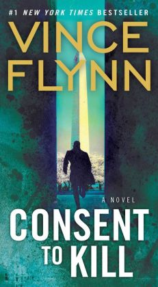 Consent to Kill (Mitch Rapp Series #6)
