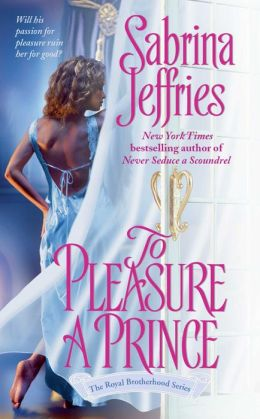 To Pleasure a Prince (Royal Brotherhood Series #2)