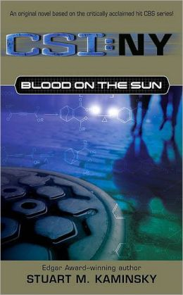 Blood on the Sun (CSI: NY Series #2)