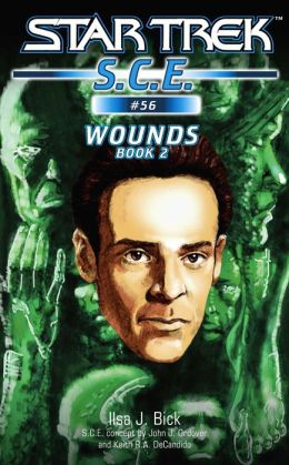 Star Trek S.C.E. #56: Wounds, Book 2