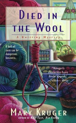 Died in the Wool (Knitting Mystery Series #1)