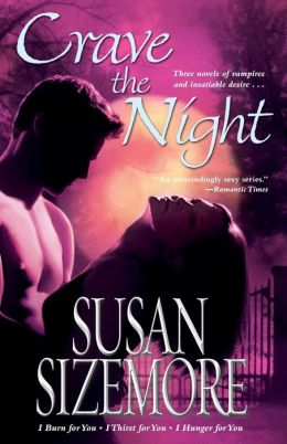 Crave the Night, Three Novels: I Burn for You/I Thirst for You/ I Hunger for You