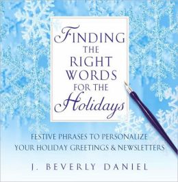 Finding the Right Words for the Holidays: Festive Phrases to Personalize Your Holiday Greetings and Newsletters