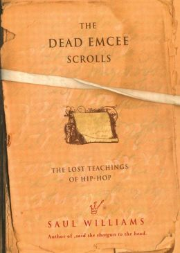 The Dead Emcee Scrolls: The Lost Teachings of Hip-Hop and Connected Writing