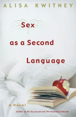 Sex as a Second Language: A Novel
