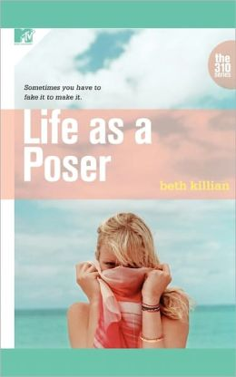 Life as a Poser (MTV Books, The 310 Series #1)