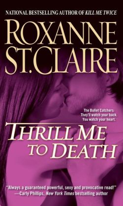 Thrill Me to Death (Bullet Catchers Series #2)