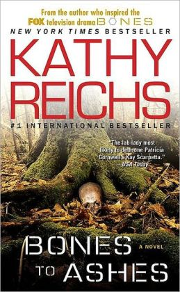 Bones to Ashes (Temperance Brennan Series #10)