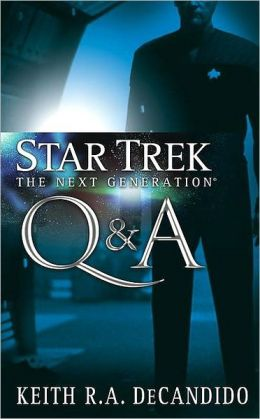 Star Trek The Next Generation: Q & A
