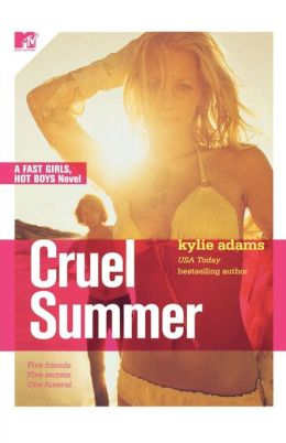 Cruel Summer (Fast Girls, Hot Boys Series #1)