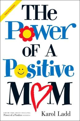 The Power of a Positive Mom and the Power of a Positive Woman