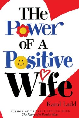 The Power of a Positive Wife (Power of a Positive Series)