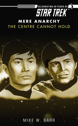 Star Trek: Mere Anarchy #2: The Centre Cannot Hold