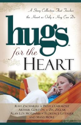 Hugs for the Heart: A Story Collection That Touches the Heart as Only a Hug Can Do