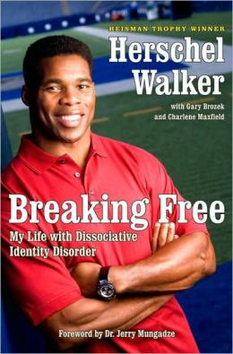 Breaking Free: My Life with Dissociative Identity Disorder Herschel Walker and Jerry Mungadze