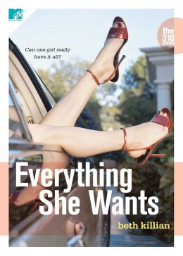 Everything She Wants (MTV Books, The 310 Series #2)