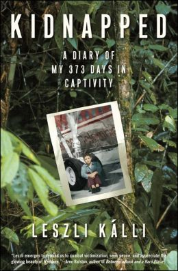 Kidnapped: A Diary of My 373 Days in Captivity